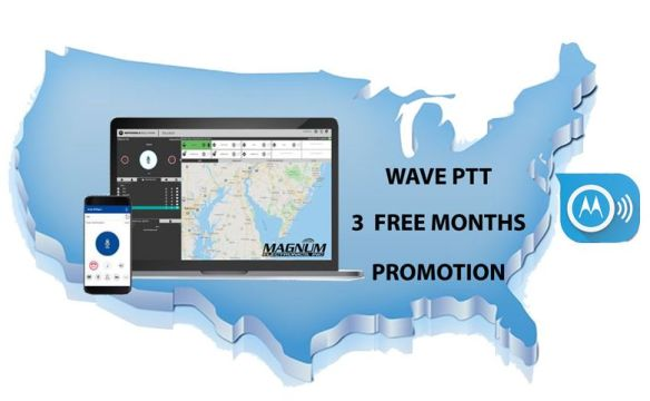 3 FREE Months for WAVE Mobile and Dispatch PTT